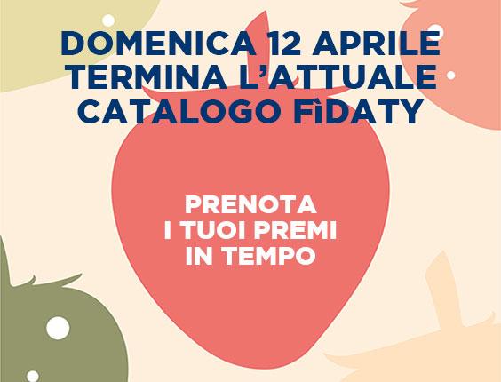 Il 12 Aprile termina l'attuale catalogo Fìdaty!